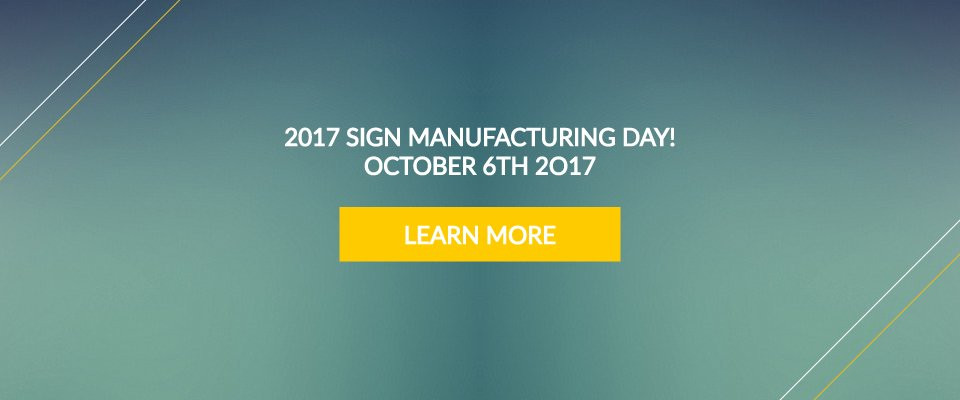 Sign Manufacturing Day!